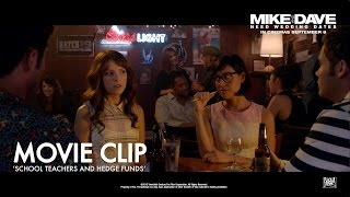 Mike And Dave Need Wedding Dates ['School Teachers & Hedge Funds' Movie Clip (HD)]