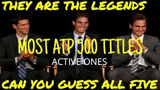 TOP 5 ACTIVE PLAYERS - MOST ATP 500 TITLES