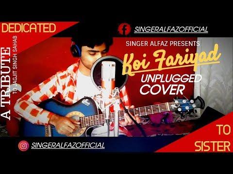 koi-fariyad-tere-dil-me-||-jagjit-singh-||-tum-bin-||-unplugged-cover-by-singer-alfaz