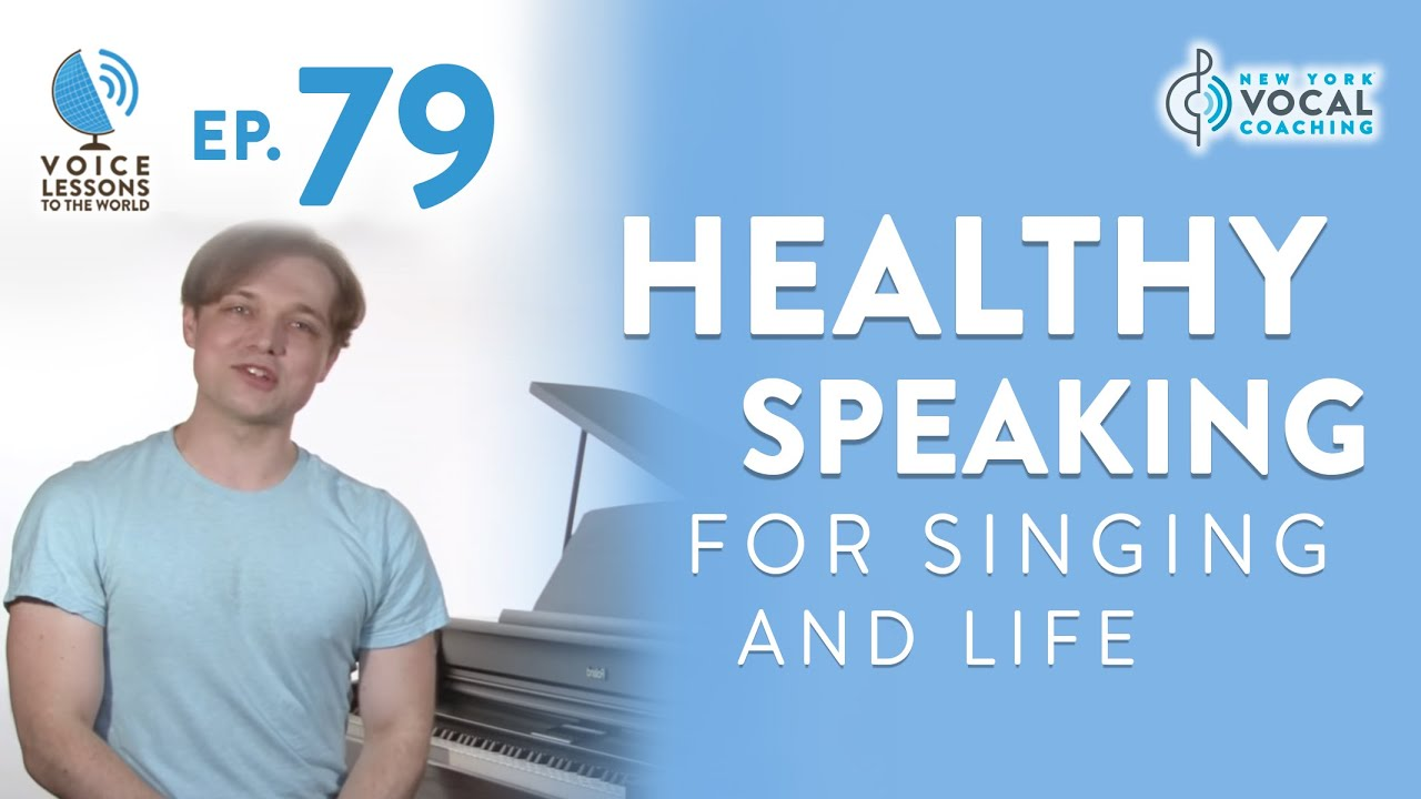 """Ep. 79 """"Healthy Speaking For Singing and Life"""" Cover"""