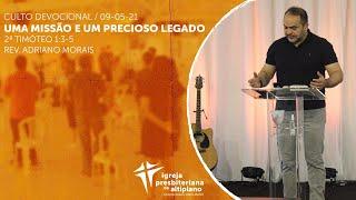 Uma Missão e Um Precioso Legado - Culto Devocional - IP Altiplano - 09/05