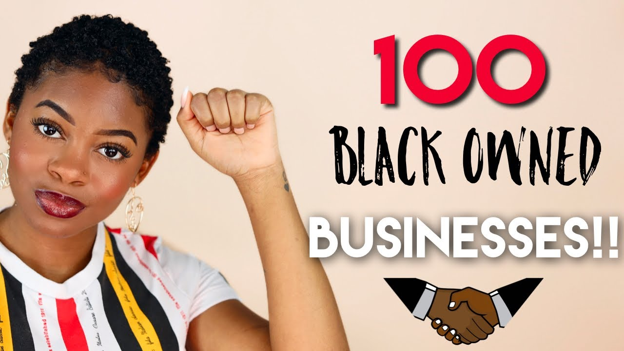100 BLACK OWNED BUSINESSES YOU NEED TO KNOW ABOUT ! | Hair, Skin, Makeup, Fashion & More!