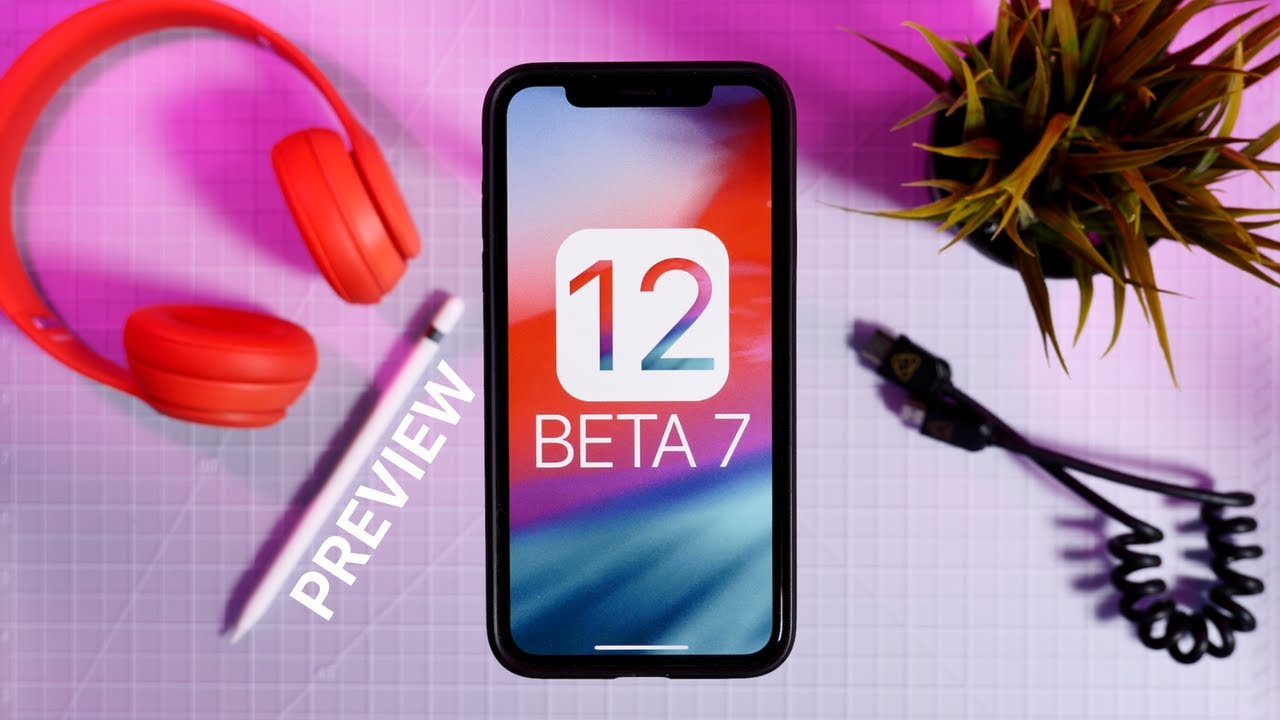 iOS 12 developer beta 7 is available to download right now