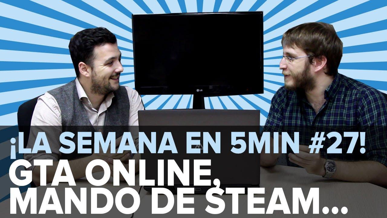 ¡LA SEMANA EN 5min #27! GTA Online, el mando de Steam...