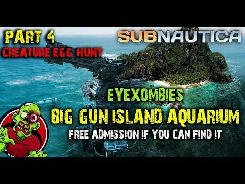 CREATURE EGG HUNT - GUN ISLAND AQUARIUM  -Part 4-  Subnautica 2018