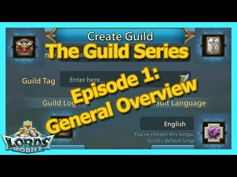 General Overview - The Guild  Series  - Guide Part 1 - Lords Mobile