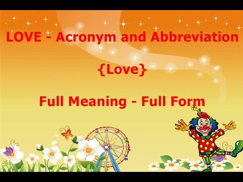 LOVE - Acronym and Abbreviation, What does LOVE stand for?, LOVE -  Definition, Love Stands For?