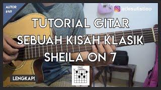 Tutorial Gitar ( SEBUAH KISAH KLASIK - SHEILA ON 7 ) Mudah Dicerna dan Dipahami