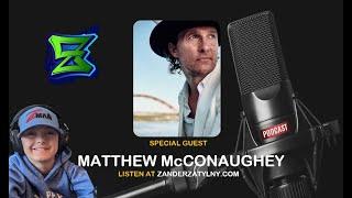 Z Podcast Episode 19 with Matthew McConaughey
