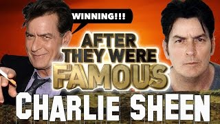 CHARLIE SHEEN - AFTER They Were Famous - Tiger Blood, WINNING !!!