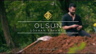 Olsun Official Video Gökhan Türkmen Sessiz