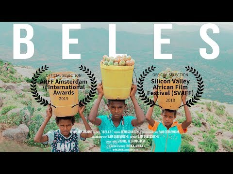 BELES   New Eritrean Short Film 2018   Official Film Festival Selections thumbnail
