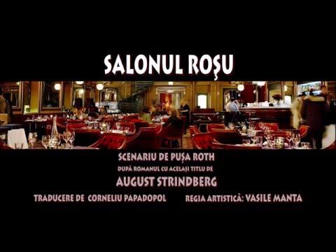 SALONUL ROȘU de Pușa Roth după romanul lui August Strindberg