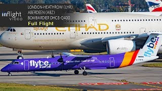Flybe Full Flight: London-Heathrow to Aberdeen - Bombardier Dash 8 DHC8-Q400 (with ATC)