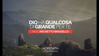 Dio ha qualcosa di grande per te - Archetto Brasiello || #HopeFaithOfficial • 2019 #ABHF