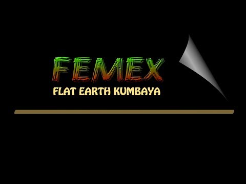 Flat Earth Kumbaya - FEMEX (CC) thumbnail