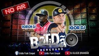 IGOR DJ & ROBSON DJ - O MELHOR DO FUNK GOSPEL.( DEIXE SEU NOME MANDAREMOS ALO )