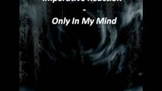 Imperative Reaction - Only In My Mind - [ With Lyrics ]