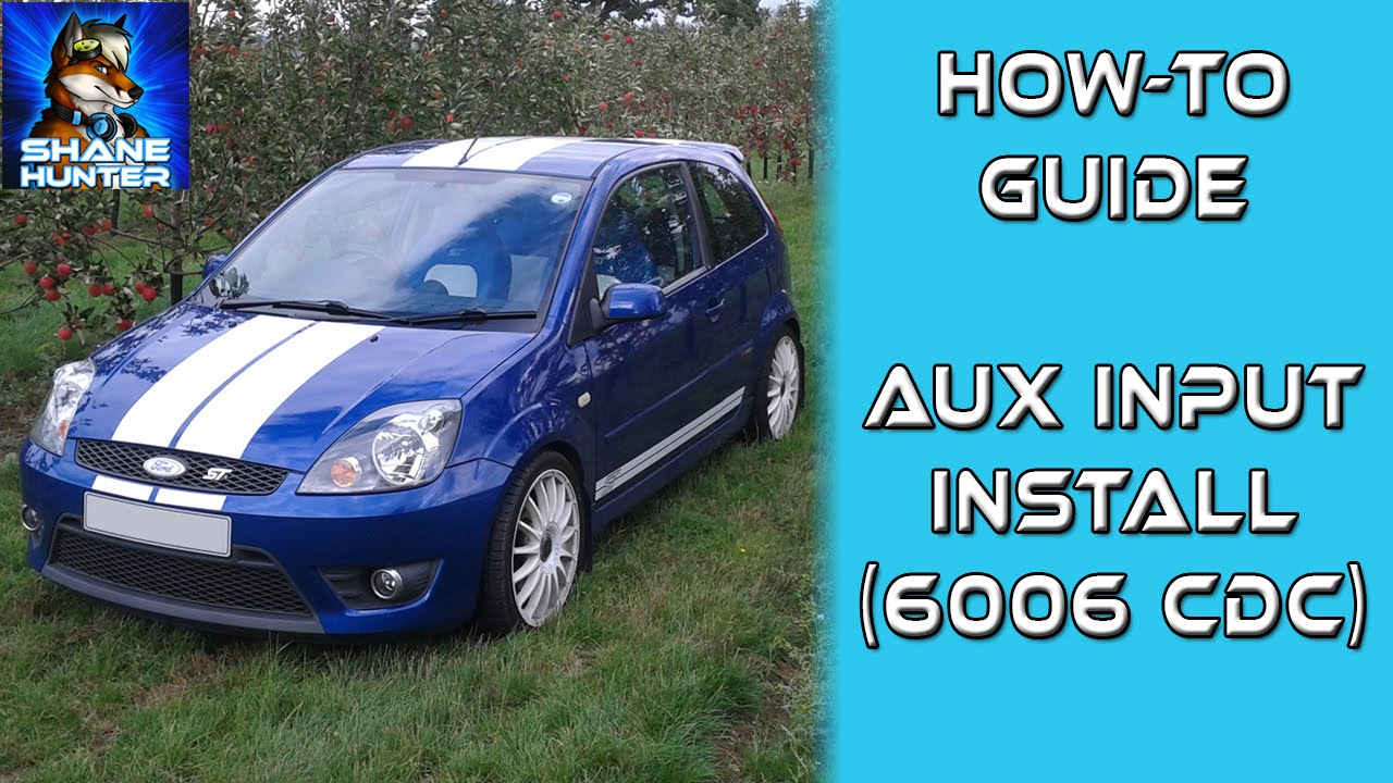How To Fit Ford 6006 Cdc With Aux Input Fiesta Mk6 Youtube