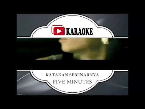 Lagu Karaoke FIVE MINUTES - KATAKAN SEBENARNYA (POP INDONESIA)   Official Karaoke Musik Video