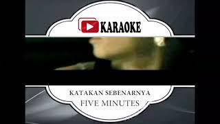 Lagu Karaoke FIVE MINUTES - KATAKAN SEBENARNYA (POP INDONESIA) | Official Karaoke Musik Video