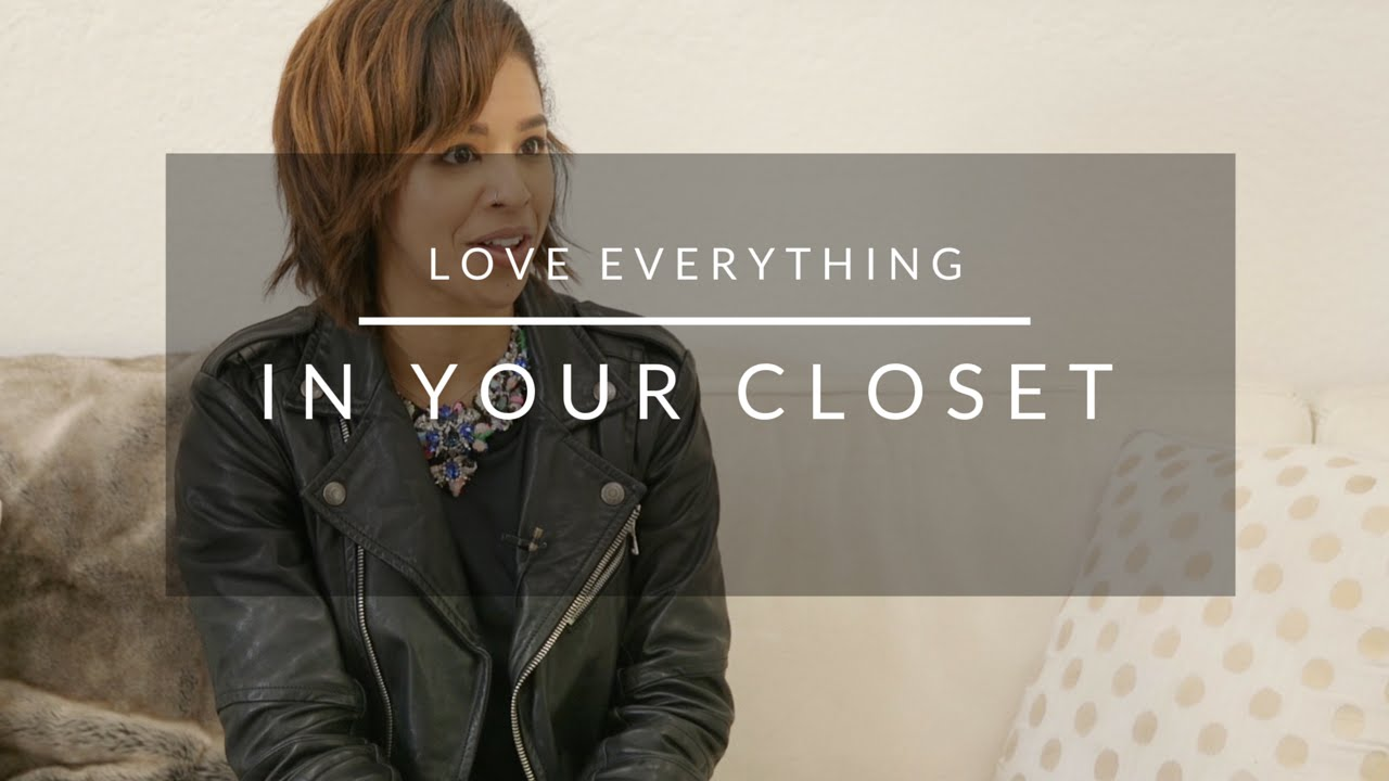 How To Love Everything In Your Closet Closet