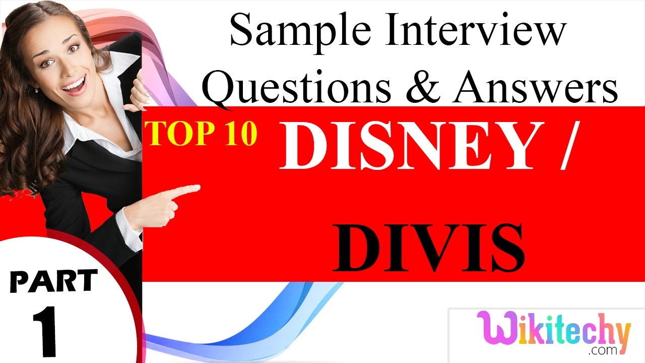 disney divis top most interview questions and answers for disney divis top most interview questions and answers for freshers experienced videos