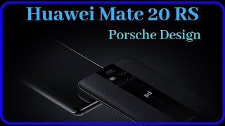 Huawei Mate 20 RS (Porsche Design) Trailer |Concept |Promo |Specifications |Features |Design |Price