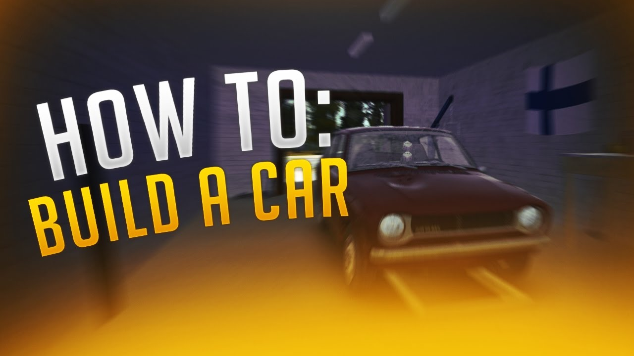 My Summer Car How To Build A Car Full Tutorial