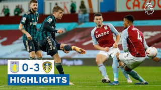 Highlights | Aston Villa 0-3 Leeds United | 2020/21 Premier League
