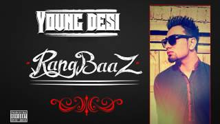"Young Desi - ""Rangbaaz"" official HQ"