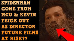 Spiderman GONE From MCU! Keven Feige OUT Too!!