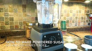 How to Make Homemade Powdered Sugar ~ The Kneady Homesteader