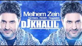 Melhem Zein Kel Marra - REMIX - Reggaeton  - ملحم زين - كل مرة