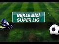 Bekle Bizi Süper Lig - 31.01.2017