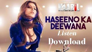 Listen Haseeno Ka Deewana Mp3 Song Download & Lyrics | Urvashi & Hrithik | Kaabil Movie