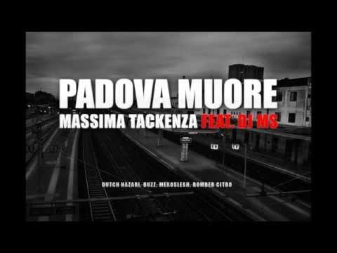 PADOVA MUORE (feat. DJ MS) MASSIMA TACKENZA 2015