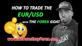 How To Trade The EURUSD with The Forex GOAT - So Darn Easy Forex