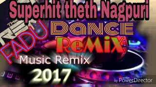 Dj Dance Fadu ReMiX theth nagpuri A gori lovely mile aabe dil kholi