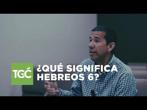 Pasajes difíciles: ¿Qué significa Hebreos 6? | José Mercado