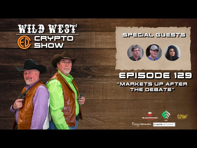 Wild West Crypto Show Episode 129 | Markets Up After the Debate
