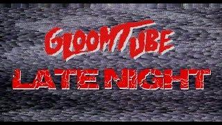 PUBLIC DOMAIN MOVIE NIGHT - GLOOMTUBE LATENIGHT - 5/18/19
