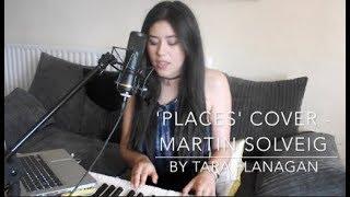 Video PLACES - Martin Solveig Cover (Tara Flanagan) download MP3, 3GP, MP4, WEBM, AVI, FLV Januari 2018