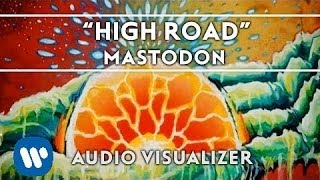 Mastodon - High Road [Audio Visualizer]