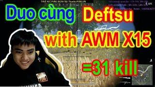 Duo cùng Deftsu làm phát 31 kill