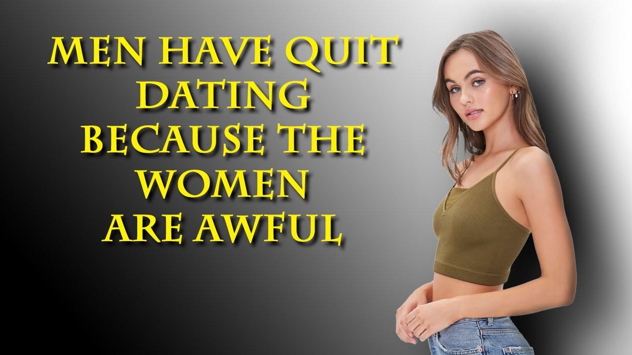 Poor quality women keep quality men away.