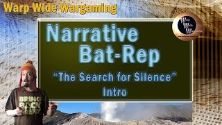 "Narrative Batrep 1 (""Search for Silence"") Intro"