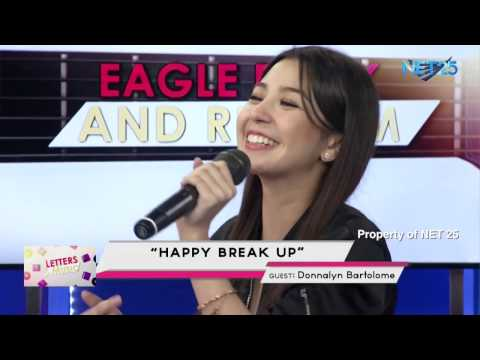 DONNALYN BARTOLOME - HAPPY BREAK UP (NET25 LETTERS AND MUSIC)