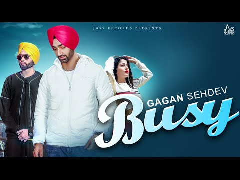 Busy | (Full HD) | Gagan Sehdev  | New Punjabi Songs2019 | Latest Punjabi Songs 2019