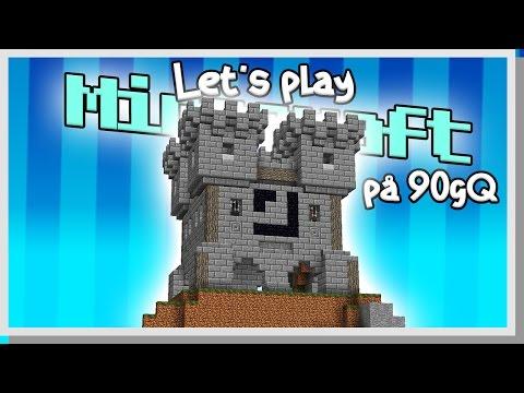 LP Minecraft på 90gQ #33 - NY BORG!